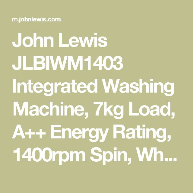 John Lewis JLBIWM1403 Integrated Washing Machine, 7kg Load, A++ Energy Rating, 1400rpm Spin, White at John Lewis