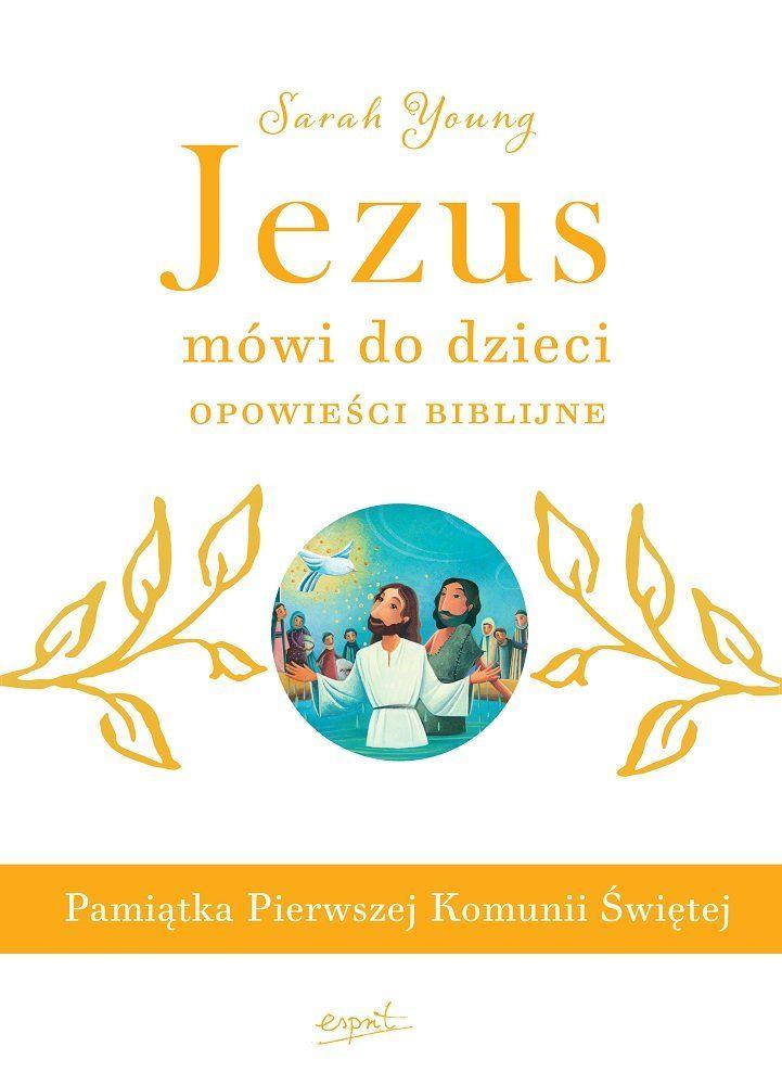 Jezus mówi do dzieci. Opowieści biblijne -   Young Sarah , tylko w empik.com: 36,99 zł. Przeczytaj recenzję Jezus mówi do dzieci. Opowieści biblijne. Zamów dostawę do dowolnego salonu i zapłać przy odbiorze!