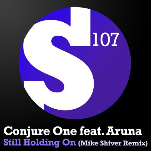 Conjure One feat. Aruna – Still Holding On (Mike Shiver…