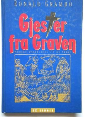 """""""Gjester fra graven - norske spøkelsers liv og virke"""" av Ronald Grambo"""