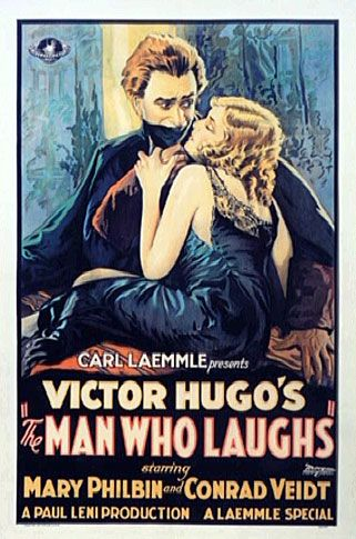 The Man Who Laughs was a 1928 silent film based on the novel of the same name by Victor Hugo.  Conrad Veidt starred as the main character with Mary Philbin as his childhood friend Dea. Among other things, Veidt's character Gwynplaine served as the inspiration for the Joker in Batman comics.