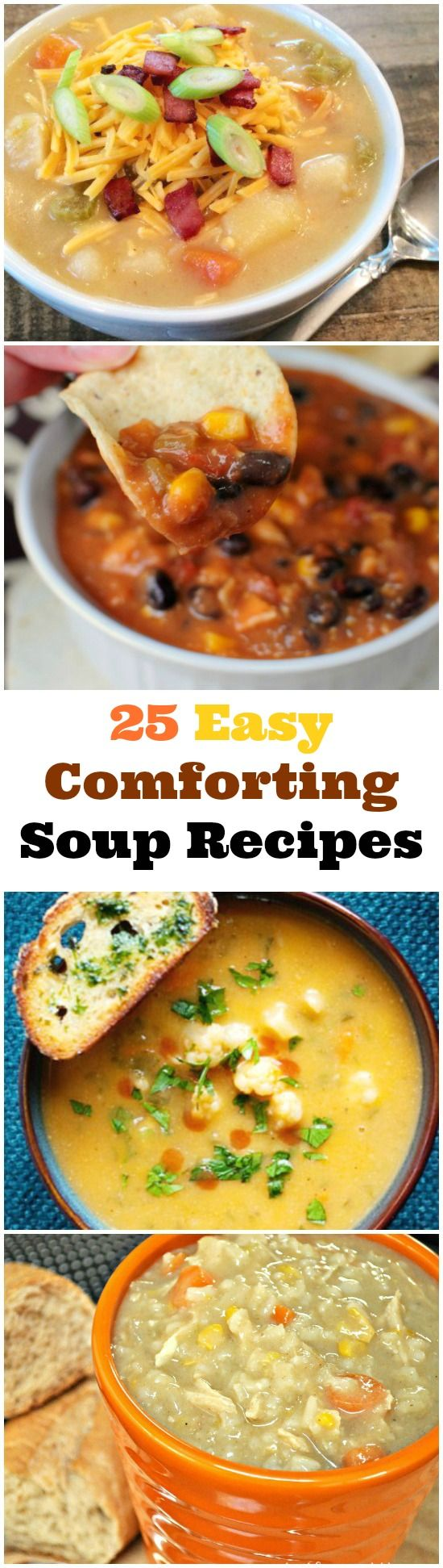 25 Easy, Comforting Soup Recipes to Keep You Warm!