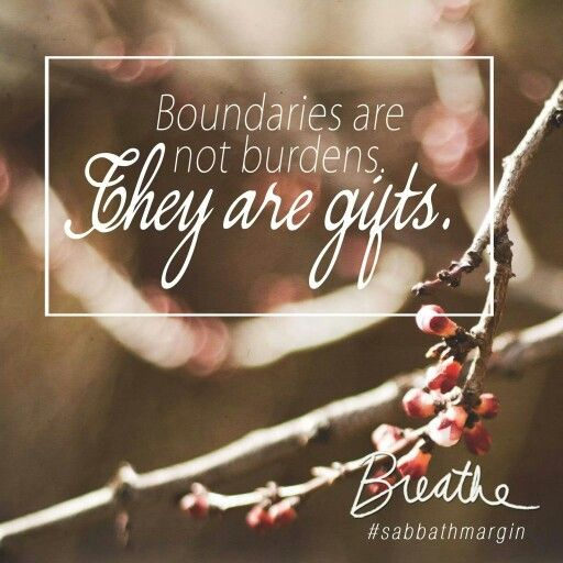Boundaries are not burdens. #SabbathMargin