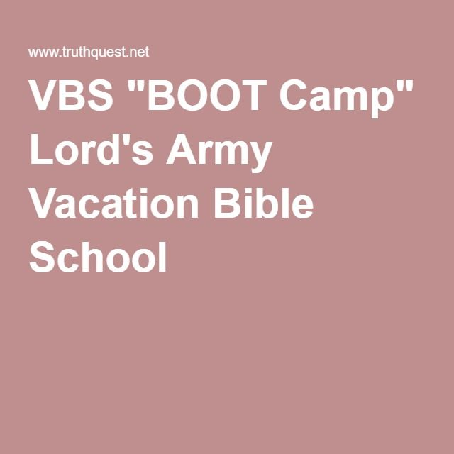 """VBS """"BOOT Camp"""" Lord's Army Vacation Bible School"""