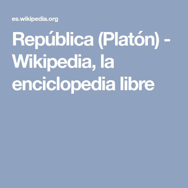 República (Platón) - Wikipedia, la enciclopedia libre