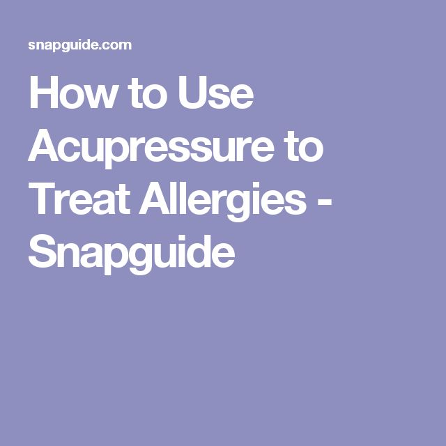 How to Use Acupressure to Treat Allergies - Snapguide