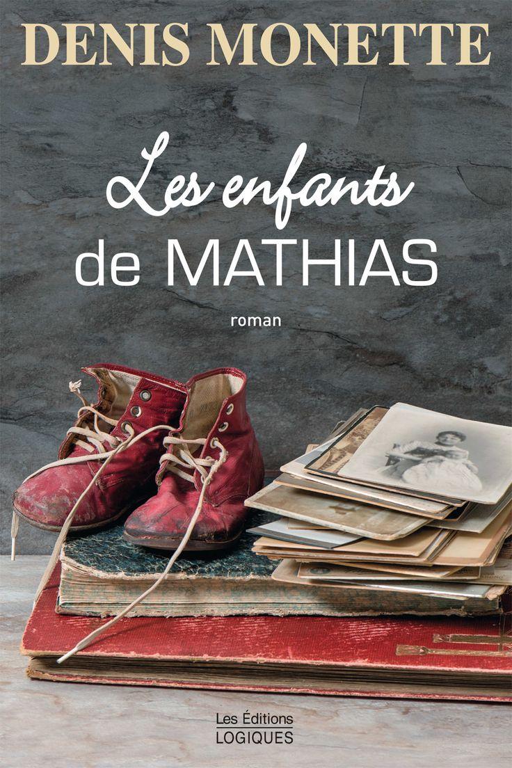 4. Les enfants de Mathias - Les enfants de Mathias - Denis Monette - 336 pages, Couverture souple. -   Référence : 00906752 #Livre #Lecture #Québec #Cadeau #Roman #Histoire