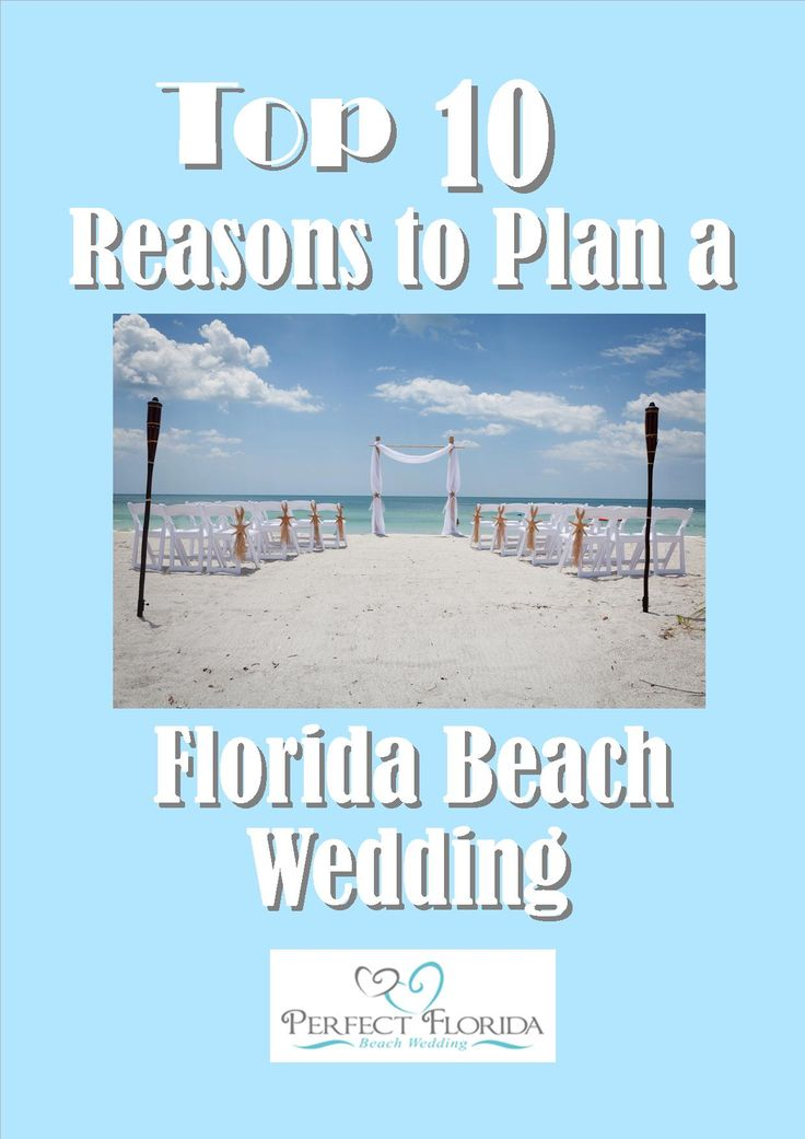 Top 10 Reasons to Plan a Florida Beach Wedding. Good information to know!