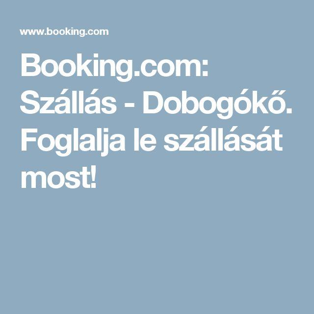 Booking.com:  Szállás - Dobogókő.  Foglalja le szállását most!