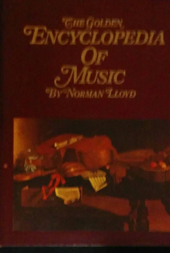 The Golden Encyclopedia Of Music by Norman Lloyd 1968