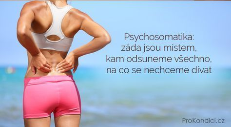 Psychosomatika... záda jsou místem kam odsuneme všechno na co se nechceme dívat ProKondicicz