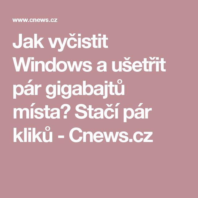 Jak vyčistit Windows a ušetřit pár gigabajtů místa? Stačí pár kliků - Cnews.cz