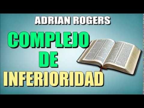 ADRIAN ROGERS  - El Complejo de Inferioridad - EL AMOR QUE VALE - Predic...
