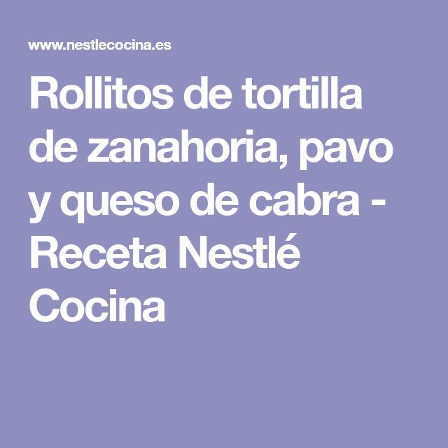 Rollitos de tortilla de zanahoria, pavo y queso de cabra - Receta Nestlé Cocina
