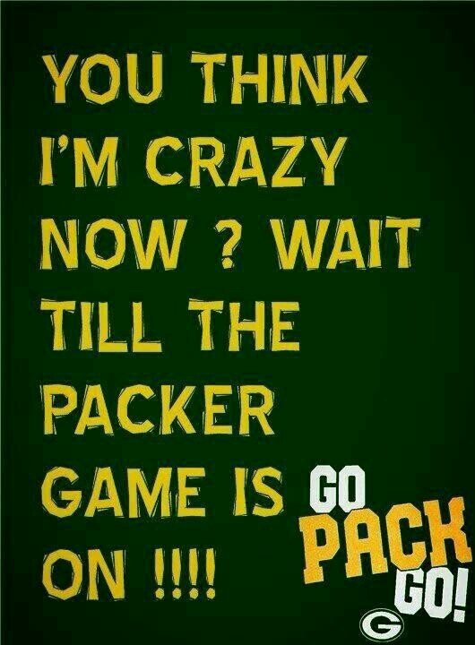 Sounds bou right! Go Packers!