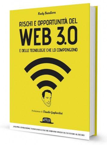 Web 3.0 e tecnologie che lo compongono: opportunità e rischi