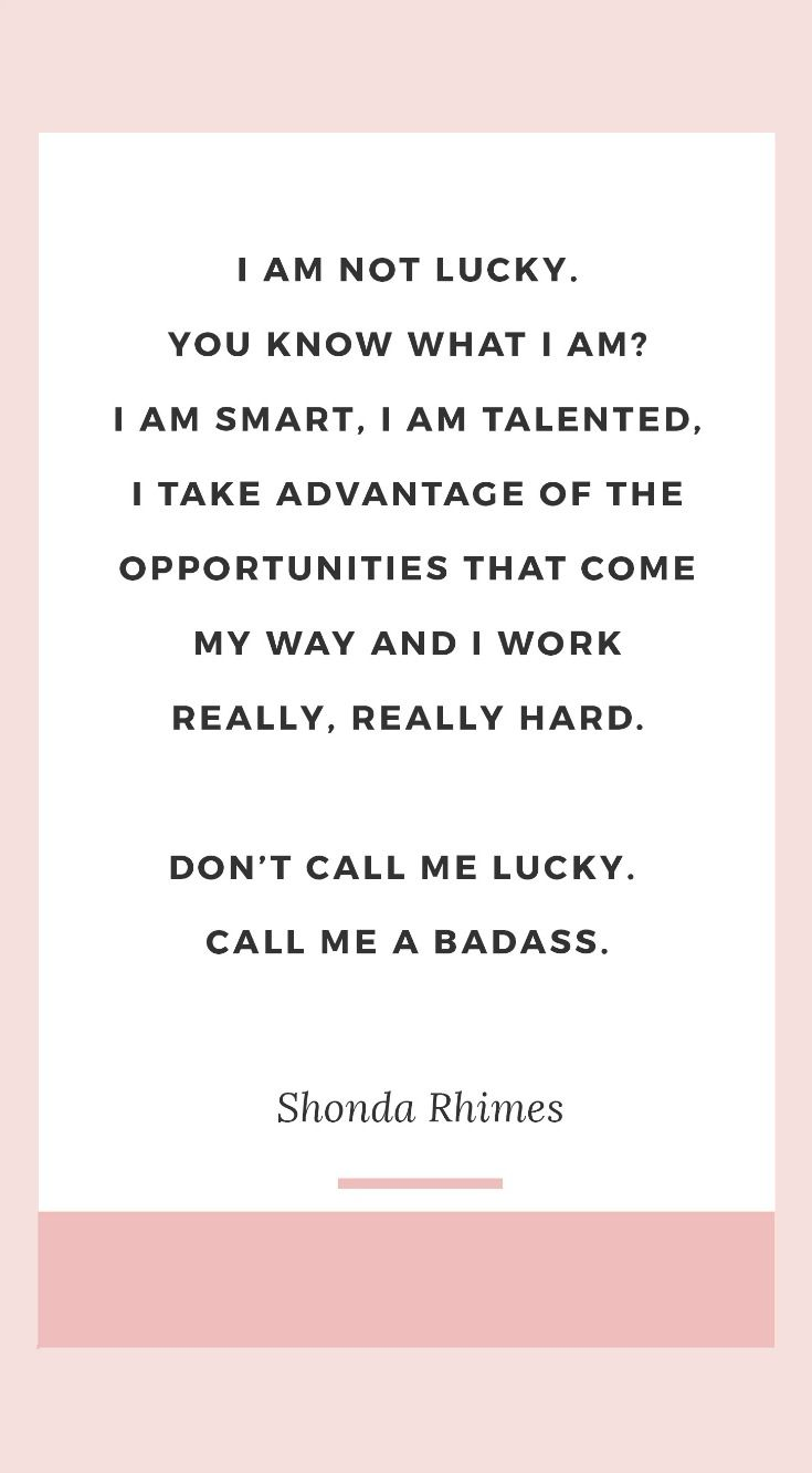 best ideas about work hard working hard new day 10 shonda rhimes quotes that will help you kick butt this week