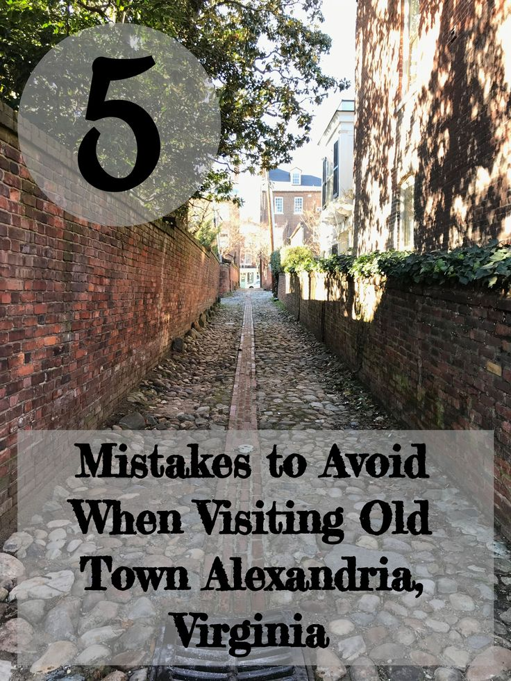 5 Mistakes to Avoid When Visiting Old Town Alexandria, Virginia