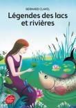 Légendes des lacs et des rivières, Bernard Clavel - achat vente : en occasion ou neuf avec la Fnac