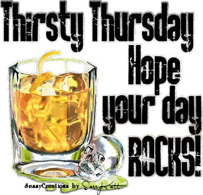 humorous thursdays quotes | All Graphics » thirsty thursday