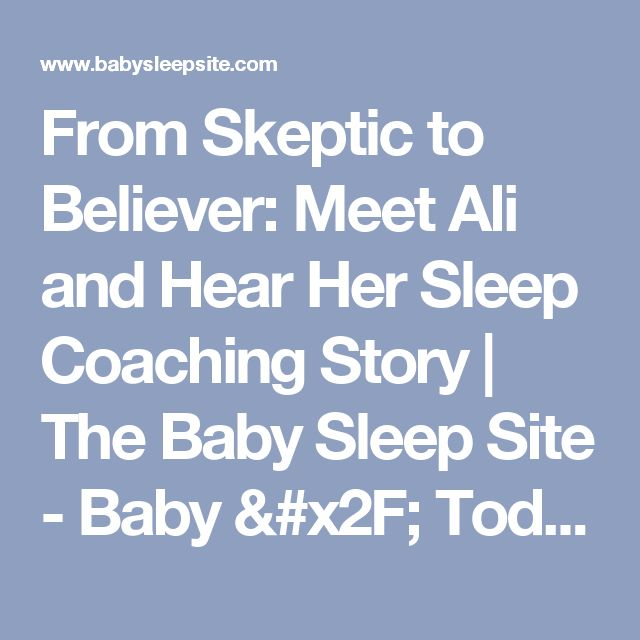 From Skeptic to Believer: Meet Ali and Hear Her Sleep Coaching Story | The Baby Sleep Site - Baby / Toddler Sleep Consultants