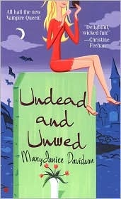 Undead and Unwed (Betsy Taylor Series #1)  by MaryJanice Davidson    LOVE this series!