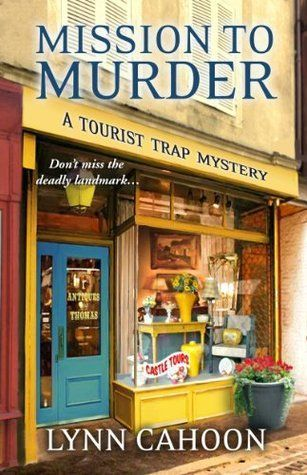 Mission to Murder by Lynn Cahoon - second book in the Tourist Trap cozy mystery series