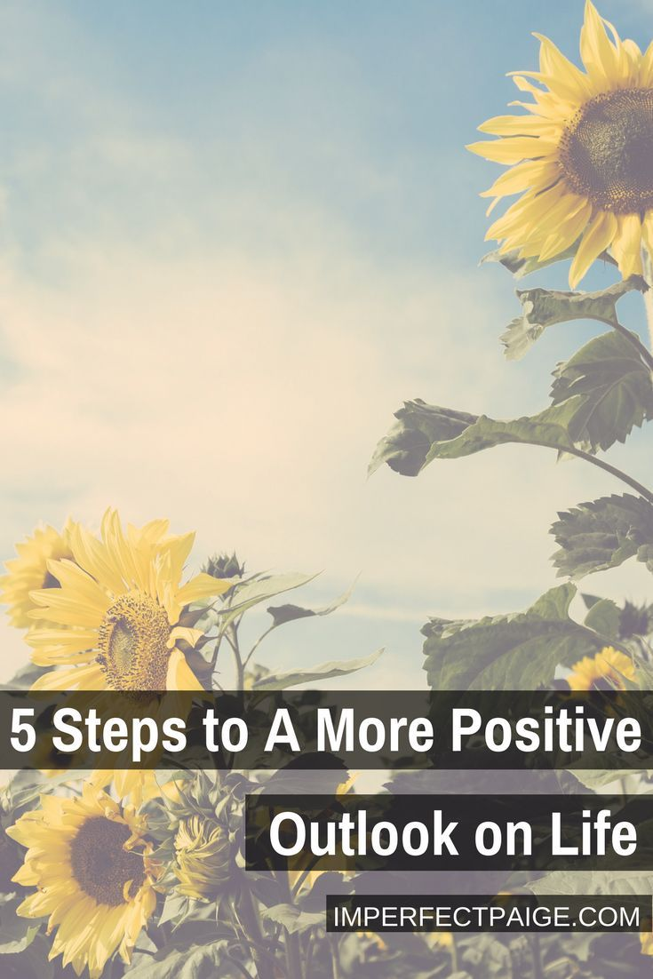 the importance of having a positive outlook in life If you have a negative outlook on life  as it applies to making any other important life once you adopt a healthier and positive outlook on life.