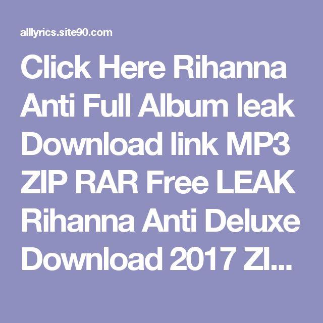 Click Here  Rihanna Anti Full Album leak Download link MP3 ZIP RAR    Free LEAK Rihanna Anti Deluxe Download 2017 ZIP TORRENT RAR    (download) Rihanna Anti Deluxe Download Full Album Free    DOWNLOAD 2017 Rihanna Anti Deluxe Download Full Album    HQ Leak Rihanna Anti Deluxe Download Full Album #2017    LEAK HOT Rihanna Anti Deluxe Download Full Album (Full Album + Download)