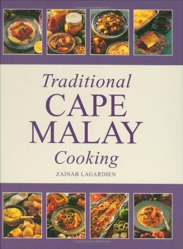 Traditional Cape Malay Cooking by Zainab Lagardien