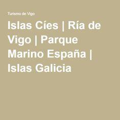 Islas Cíes | Ría de Vigo | Parque Marino España | Islas Galicia