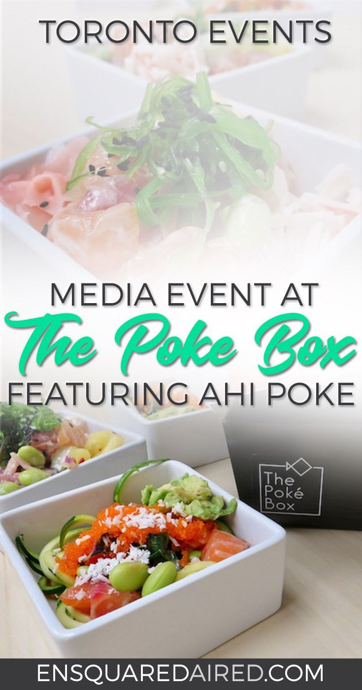 Toronto | Media Event At The Poke Box| Toronto restaurants, toronto food, toronto restaurants downtown, toronto restaurants best, toronto restaurants cheap, toronto restaurant travel guide, things to do in toronto, toronto bucket lists, things to do in toronto food, Lifestyle blogger photography, lifestyle blogger inspiration #enSquaredAired