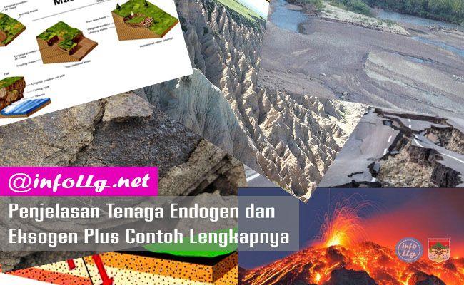 Penjelasan Tenaga Endogen dan Eksogen Plus Contoh Lengkapnya  http://www.infollg.net/2017/08/penjelasan-tenaga-endogen-dan-eksogen-plus-contoh-lengkapnya/600