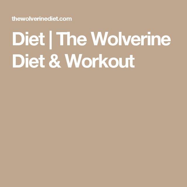 Diet | The Wolverine Diet & Workout