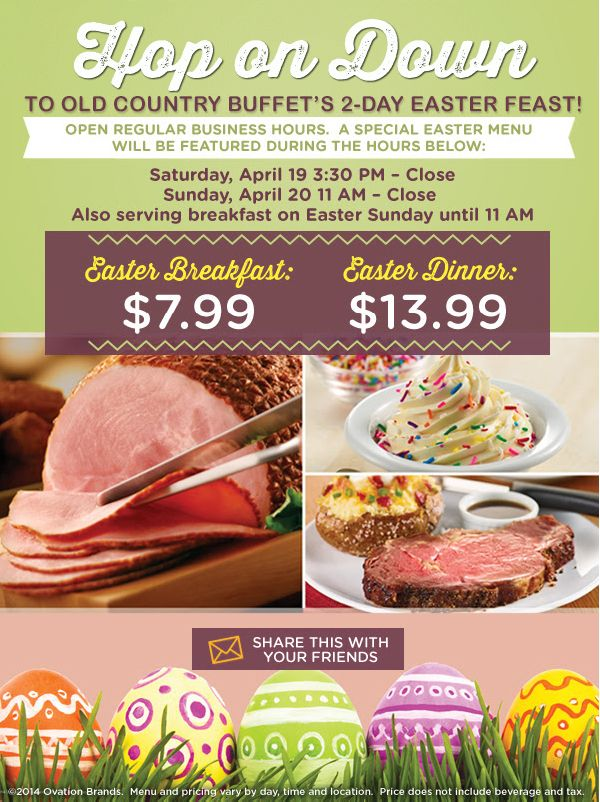 2-Day Easter Feast  Expires 4/20/2014 http://takecoupons.net/restaurantscoupons/item/old-country-buffet-coupons http://www.pinterest.com/AnnaCoupons/old-country-buffet-coupons/