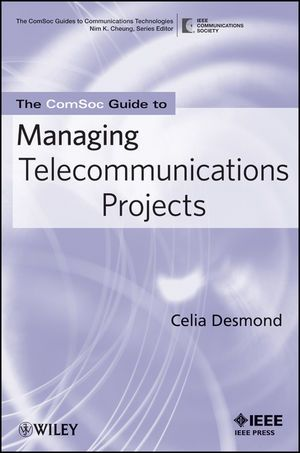 The ComSoc Guide to Managing Telecommunications Projects (0470284757) cover image