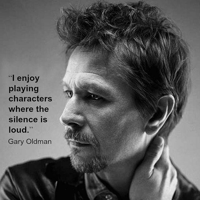 Movie actor quote - Gary Oldman Film actor quote #garyoldman reidrosefelt.com