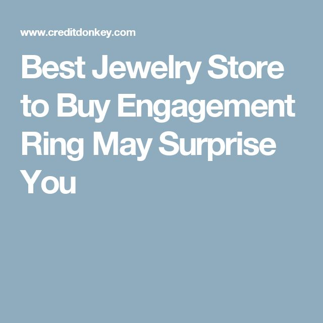 Best Jewelry Store to Buy Engagement Ring May Surprise You
