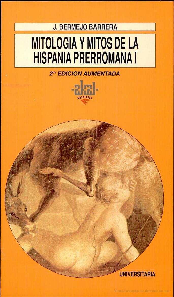 Mitología y mitos de la Hispania prerromana I - José Bermejo, José Carlos Bermejo Barrera - Google Libros
