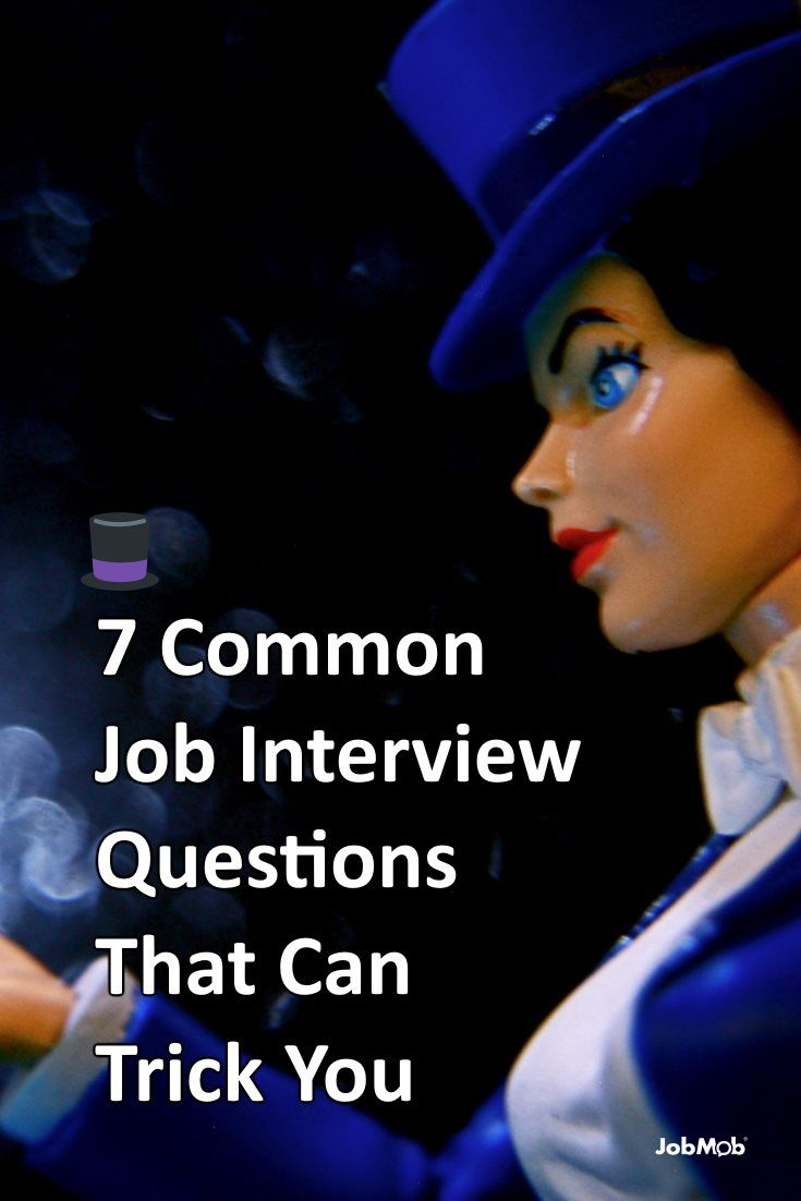 must see common job interview questions pins job interview 7 common job interview questions that can trick you jobmob co