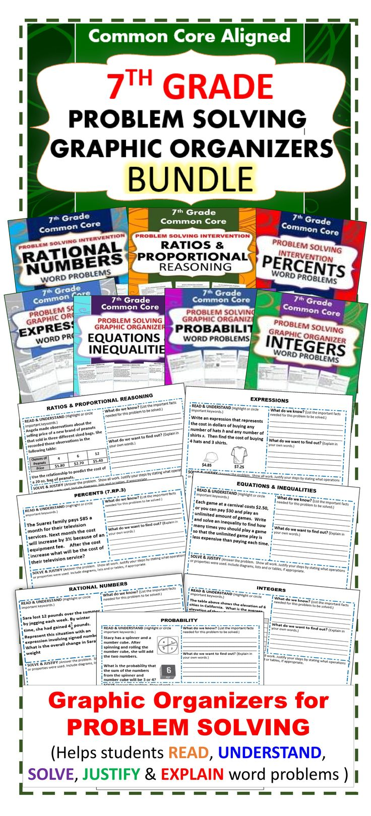 This PROBLEM SOLVING BUNDLE resource includes 7 sets (69 problems) of 7th Grade real-world COMMON CORE WORD PROBLEMS that students must solve and explain using problem-solving strategies. Each GRAPHIC ORGANIZER presents students with a word problem  that they are prompted to READ, UNDERSTAND, SOLVE, JUSTIFY their work and EXPLAIN their solution. Topics Covered: ✔ Ratios & Proportional Reasoning  ✔ Percents  ✔ Integers  ✔ Rational Numbers  ✔ Expressions   ✔ Equations & Inequalities  ✔ Probability: This PROBLEM SOLVING BUNDLE resource includes 7 sets (69 problems) of 7th Grade real-world COMMON CORE WORD PROBLEMS that students must solve and explain using problem-solving strategies. Each GRAPHIC ORGANIZER presents students with a word problem  that they are prompted to READ, UNDERSTAND, SOLVE, JUSTIFY their work and EXPLAIN their solution. Topics Covered: ✔ Ratios & Proportional Reasoning  ✔ Percents  ✔ Integers  ✔ Rational Numbers  ✔ Expressions   ✔ Equations & Inequalities  ✔ Probability