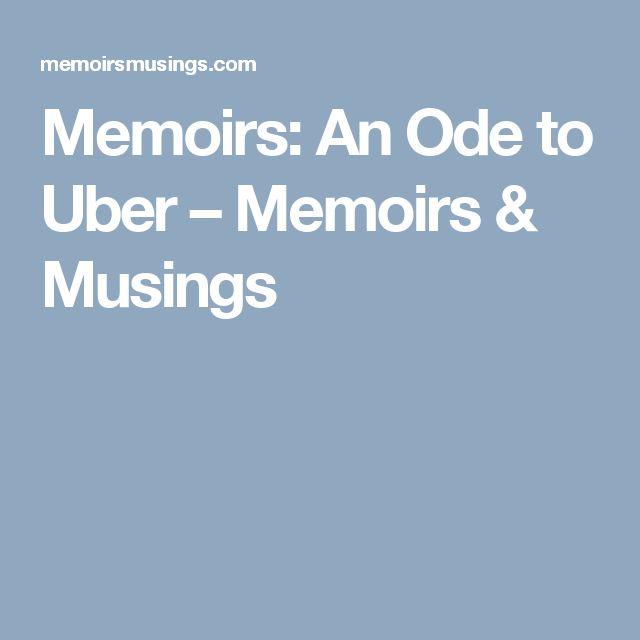 Memoirs: An Ode to Uber – Memoirs & Musings