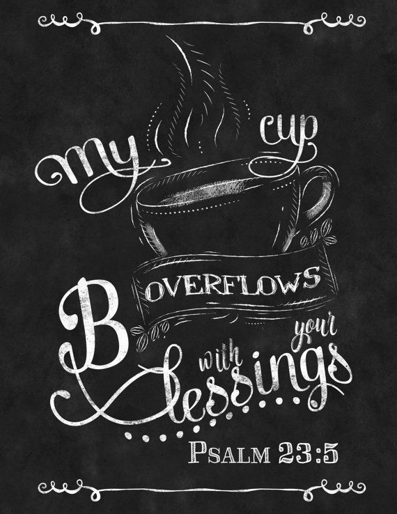 """Chalkboard Print-Religion Art-Lord-Christianity-Bible Quote-Christ-Psalm 23:5-My cup overflows with your blessing- Print 8 x 10"""" No.506"""