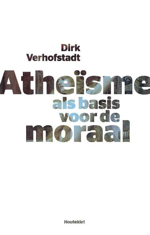 InBib. Atheïsme als basis voor de moraal - Dirk Verhofstadt - Houtekiet