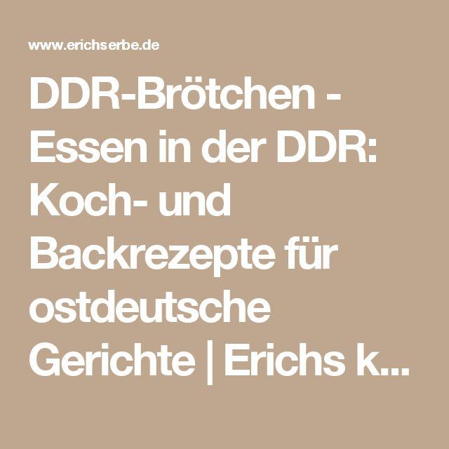 DDR-Brötchen - Essen in der DDR: Koch- und Backrezepte für ostdeutsche Gerichte | Erichs kulinarisches Erbe