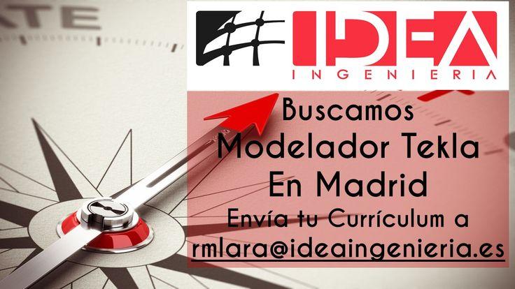 Oportunidad de #empleo para #Madrid, buscamos un #Modelador #Tekla.
