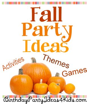 Fall Party Ideas!   Fall party themes, party games, scavenger hunts with free lists, fall party activities and more!  http://www.birthdaypartyideas4kids.com/fall-party-ideas.html #fall #party #ideas