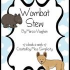 A book a week:  Wombat Stew by M Vaughan.  Read the book daily for a week and complete a activity a day - oh so simple! Activities include; 1.  Seq...