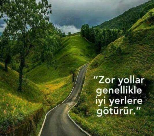 Zor yollar genellikle iyi yerlere götürür...