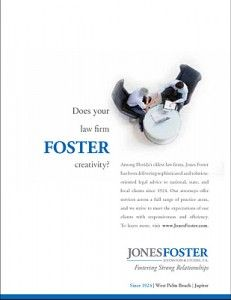 Creative print advertising strategy Jones Foster law firm